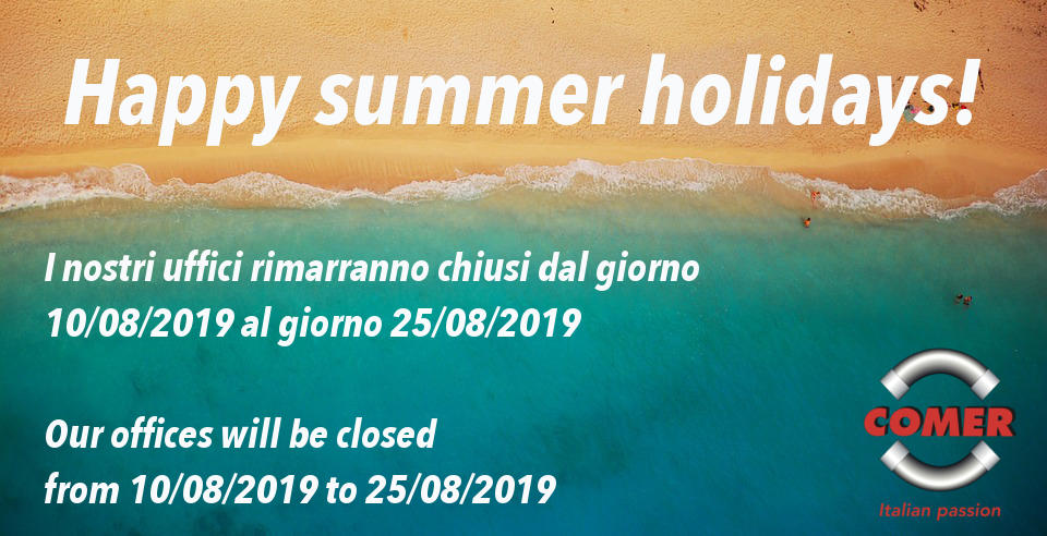 Summer Holidays 2019 - COMER S.p.A.